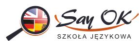 Say OK Szkoła Językowa – Ruda Śląska i Zabrze. Kursy językowe. Angielski, niemiecki, włoski i hiszpański